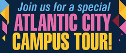Join us for a special Atlantic City campus tour!