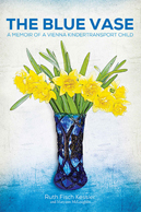 The Blue Vase: A Memoir of a Vienna Kindertransport Child