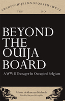 Beyond the Ouija Board: A World War II Teenager in Occupied Belgium
