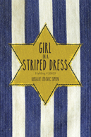 Girl in a Striped Dress: A Survivor of Auschwitz-Birkenau, Geislingen, and Allach