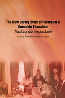 Teaching the Unspeakable: The New Jersey Story of Holocaust & Genocide Education