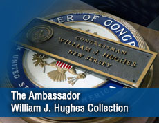 The Ambassador William J. Hughes Collection