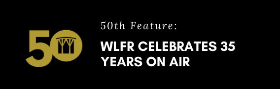 50th Feature: WLFR Celebrates 35 Years On Air